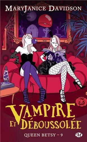 Queen Betsy - Tome 9 : Vampire et déboussolée de MaryJanice Davidson 51u07g10