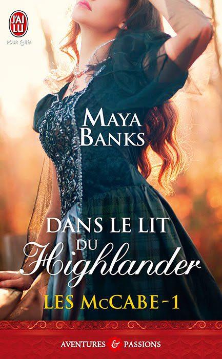 maya banks - Les McCabe - Tome 1 : Dans le lit du Highlander de Maya Banks 54992910