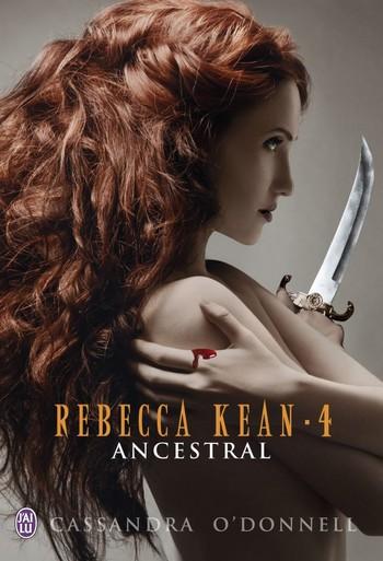 Rebecca Kean - Tome 4 : Ancestral de Cassandra O'Donnell 73484612