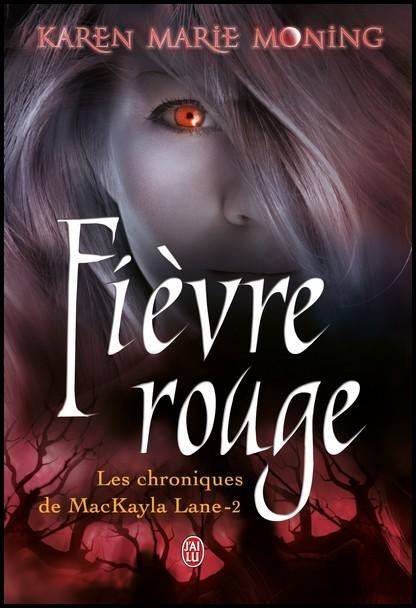 Les Chroniques de MacKayla Lane - Tome 2 : Fièvre Rouge de Karen Marie Moning Fievre11