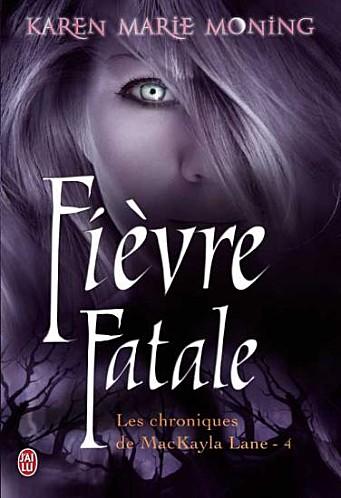 fièvre - Les Chroniques de MacKayla Lane - Tome 4 : Fièvre Fatale de Karen Marie Moning Fievre12