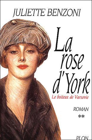 LE BOITEUX DE VARSOVIE (Tome 2) LA ROSE D'YORK de Juliette Benzoni 73591510