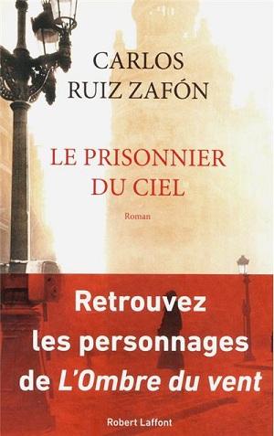 LE CIMETIERE DES LIVRES OUBLIES (Tome 03) LE PRISONNIER DU CIEL, de Carlos Ruiz Zafón 97822210