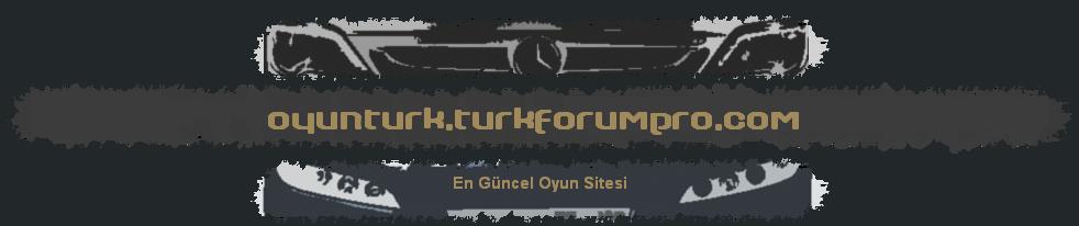 www.OyunTürk.com
