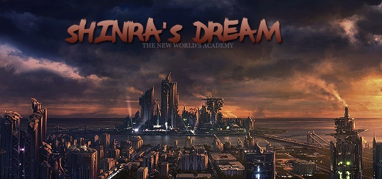 ~ Shinra's Dream ~
