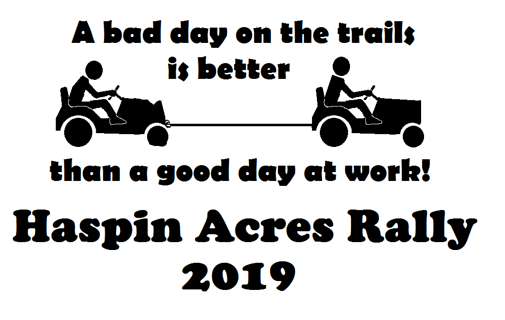 Haspin Acres Rally 2019 June 5th - 9th... Join this growing event! Badday10