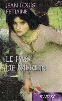 [Fetjaine, Jean-Louis] Le Pas de Merlin - Tome 1 France10