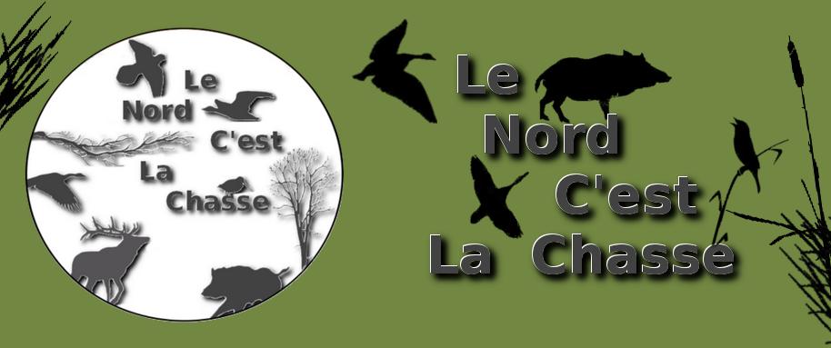 Le Nord C'est la Chasse