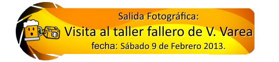 9 de Febrero 2013: Visita al Taller Fallero de Vicente Varea Salida14