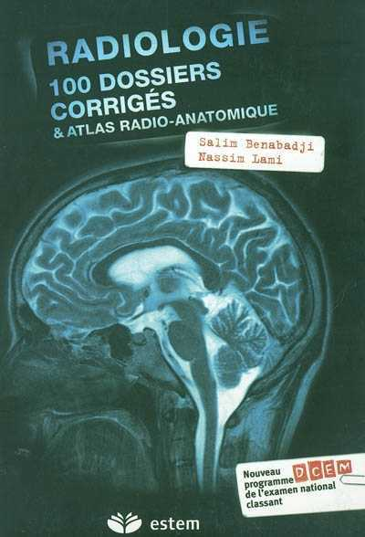 Radiologie : 100 dossiers corrigés et Atlas Radio-Anatomique Zso6t10