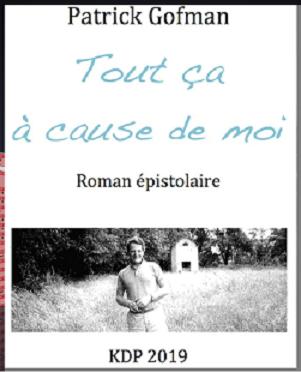 Tout ça à cause de moi: roman épistolaire (Patrick Gofman) Livre_11