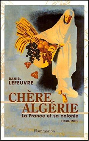 Chère Algérie (Daniel Lefeuvre) Livre_15