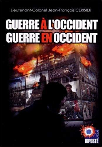 Guerre à l'Occident, guerre en Occident (Lieutenant-Colonel Jean-François Cerisier) Livre_16