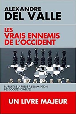 Les vrais ennemis de l'Occident: Du rejet de la Russie à l'islamisation des sociétés ouvertes (Alexandre Del Valle) Livre_18