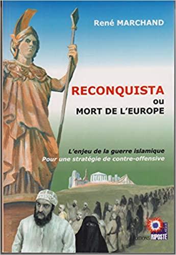 Reconquista, ou mort de l'Europe - L'enjeu de la guerre islamique (René Marchand) Livre_24