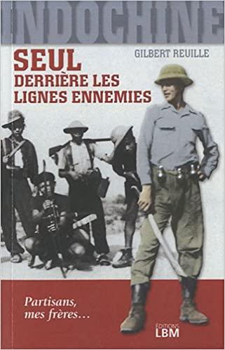 Indochine, Seul derrière les lignes ennemies (Gilbert Reuille) Livre_25