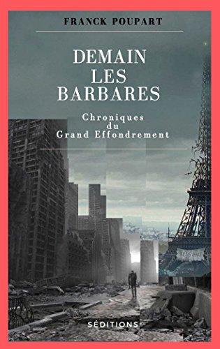 Demain les barbares, Chronique du Grand Effondrement, saison 1 (Franck Poupart) Livre_27