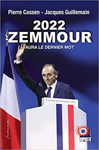 2022, ZEMMOUR aura le dernier mot Livre_45