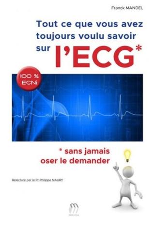 [ECG,livre]:tout ce que vous avez toujours voulu savoir sur l'ECG 2020 pdf gratuit  97829110