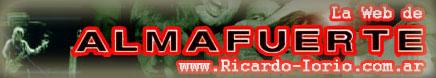 Nuestra Web de ALMAFUERTE - www.Ricardo-Iorio.com.ar Ricard10