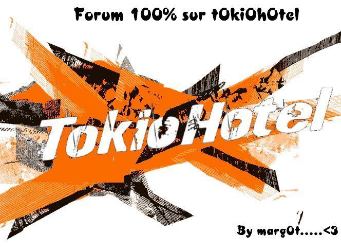 Un fOrum 100% sur TOkiOhOtel