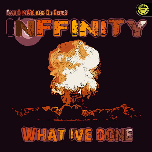 David Max & Dj Ceres Pres. Inffinity - What ive done (NEW066MX) New06610