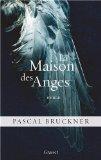 [Bruckner, Pascal] La maison des anges 515ona11