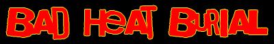 Bad Heat Burial (6%) Bhb10