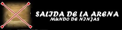 SALIDA DE LA ARENA