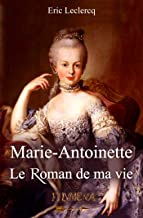 Marie-Antoinette - Le roman de ma vie. De Eric Leclercq 615abl10