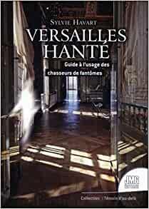 Pour ceux qui aiment les fantômes : Versailles hanté Tzolzo17