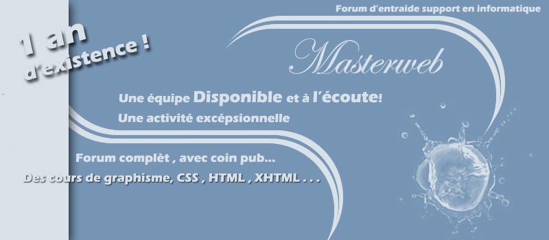 Chez Masterweb ! Forum pub/CSS/APPRENTISSAGE..... Bannie14