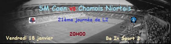 [21e journée de L2] SM Caen 0-1 Chamois Niortais J2110