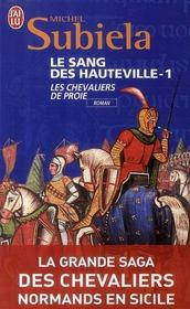 LE SANG DES HAUTEVILLE (Tome 1) LES CHEVALIERS DE PROIE (1000 - 1063) de Michel Subiela 18581410