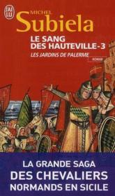 LE SANG DES HAUTEVILLE (Tome 3) LES JARDINS DE PALERME (1130 - 1166) de Michel Subiela 28473410