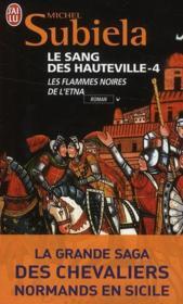 LE SANG DES HAUTEVILLE (Tome 4) LES FLAMMES NOIRES DE L'ETNA (1166 - 1194) de Michel Subiela 30150410
