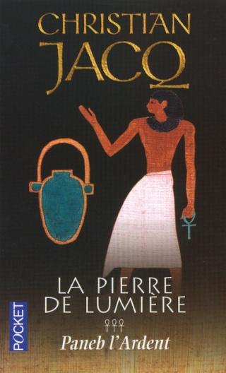 LA PIERRE DE LUMIERE (Tome 3) PANEB L'ARDENT de Christian Jacq 97822613