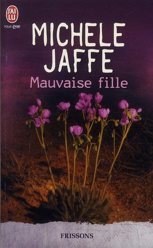 MAUVAISE FILLE de Michele Jaffe Mauvai10