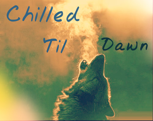 Chilled 'Til Dawn