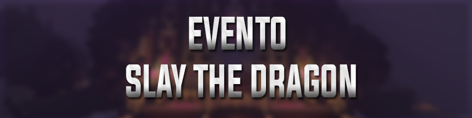 [Evento] - Slay the Dragon - FINALIZADO Maindi10
