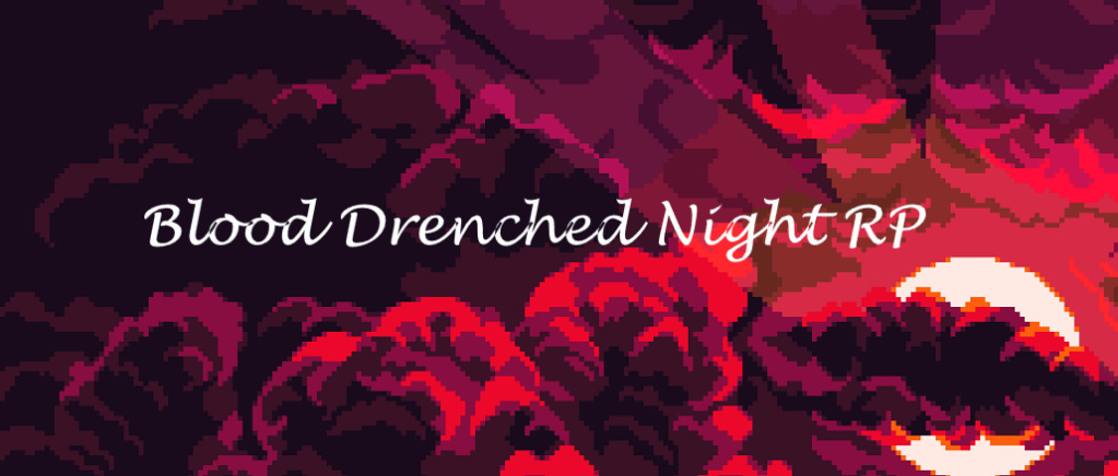 Blood Drenched Night Forum