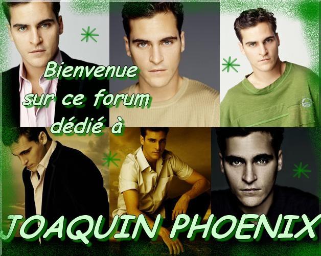 Forum dédié à Joaquin Phoenix