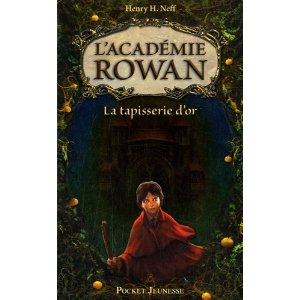 [Neff, Henry H.] L'Académie Rowan, Tome 1 : La tapisserie d'or Rowan10