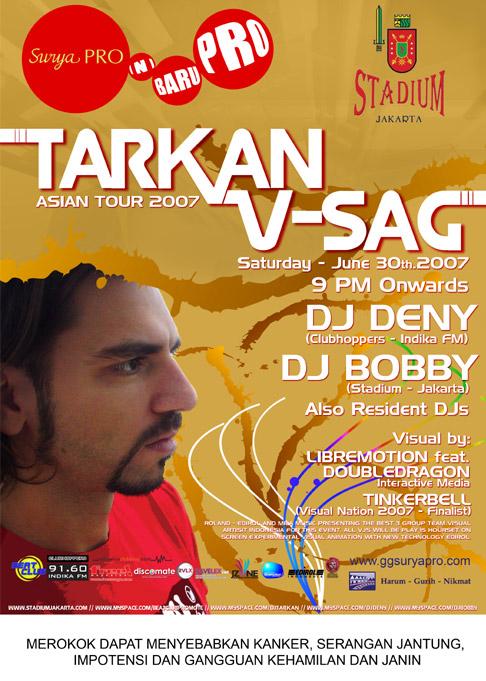 DJ TARKAN AND V-SAG ASIA TOUR 2007@ STADIUM Tarkan10