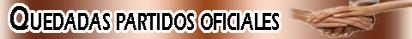Quedadas (Partidos oficiales)