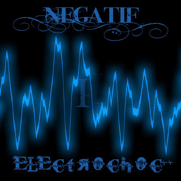[Audio] Negatif - Electrochoc I Negati10