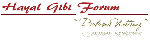 Hayal Gibi Forum
