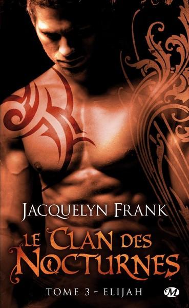 Le clan des nocturnes tome 3 : Elijah - Jacquelyn Frank Sans_t17