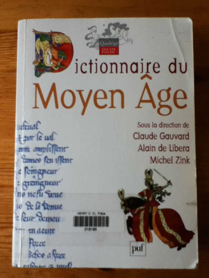 Dictionnaire du Moyen Age (Claude gauvard, Alain de Libera, Michel Zink) Img_0319