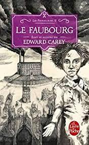 Les Ferrailleurs - Tome 2 : Le Faubourg de Edward Carey Les_fe16